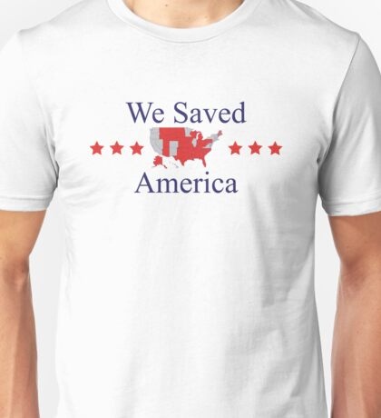 We Saved America Unisex T-Shirt