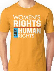Women's Rights are Human Rights: Womens March Unisex T-Shirt