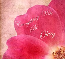 Everything Will Be Okay by Kathilee
