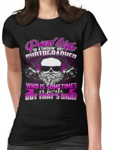 Proud wife of a smokin' hot Photographer Womens Fitted T-Shirt