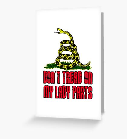 Don't Tread on My Lady Parts! Greeting Card