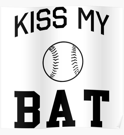 Baseball. Kiss My Bat Poster