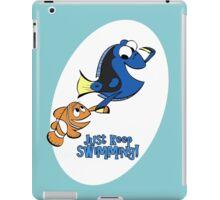 Just Keep Swimming! iPad Case/Skin