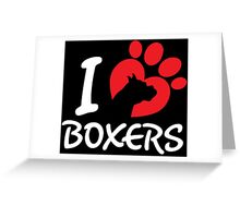 I Love Boxers Greeting Card
