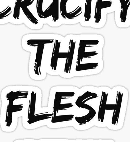 Crucify the Flesh Sticker