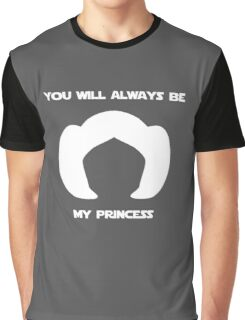 Leia, you will always be my princess - White Graphic T-Shirt