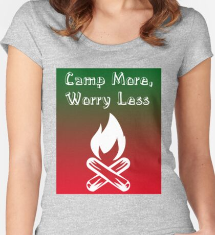 CAMP MORE, WORRY LESS! Women's Fitted Scoop T-Shirt