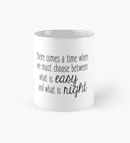 What Is Easy and What Is Right Mug