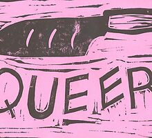 Queer as a Knife (Pink) by HolywellStreet