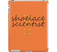 shoelace scientist iPad Case/Skin