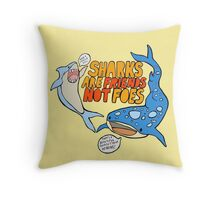 sharks are friends, not foes Throw Pillow