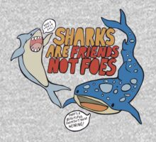 sharks are friends, not foes One Piece - Short Sleeve