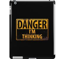 "Funny, ""DANGER, I'm Thinking"" Metal with Rust Sign iPad Case/Skin"