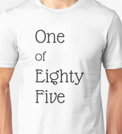 One of Eighty Five - Black on White Unisex T-Shirt