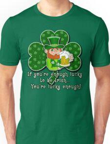 Leprechaun Lucky Enough ST PATRICKS DAY Unisex T-Shirt