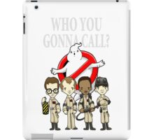 WHO YOU GONNA CALL?? iPad Case/Skin