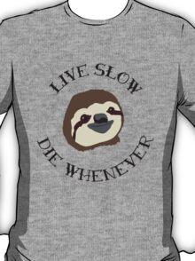Livin' Easy - Live Slow Die Whenever - Original Sloth Design T-Shirt