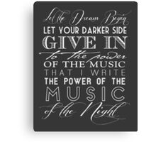 Music of the Night typography Canvas Print