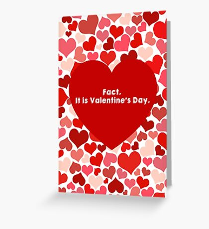 it is Valentine's Day Greeting Card