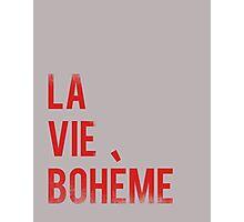 LA VIE BOHEME Photographic Print
