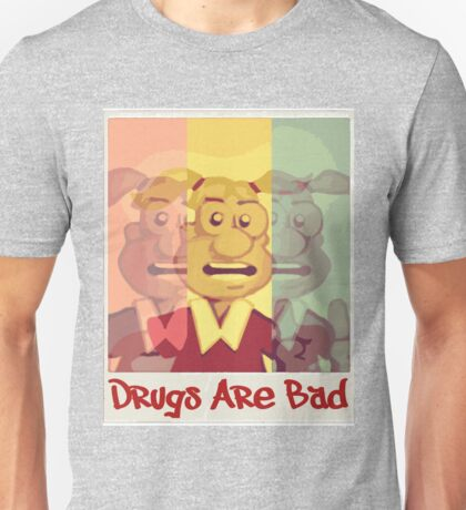 Drugs Are Bad Unisex T-Shirt