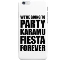 Party Karamu Fiesta Forever (Black Text) iPhone Case/Skin