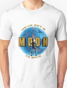 We've Got A Moon To Save Unisex T-Shirt