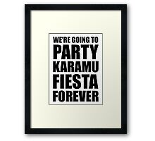 Party Karamu Fiesta Forever (Black Text) Framed Print
