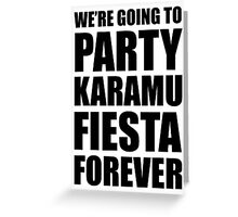 Party Karamu Fiesta Forever (Black Text) Greeting Card