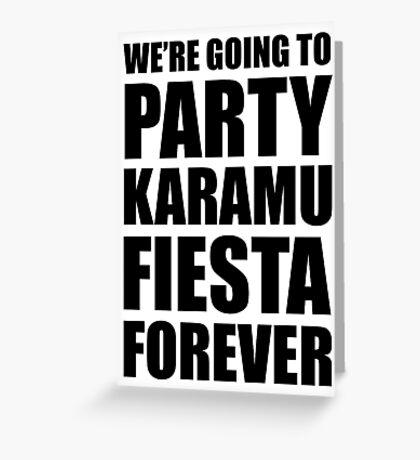 Party Karamu Fiesta Forever (Black Text) Greeting Card