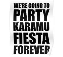 Party Karamu Fiesta Forever (Black Text) Poster