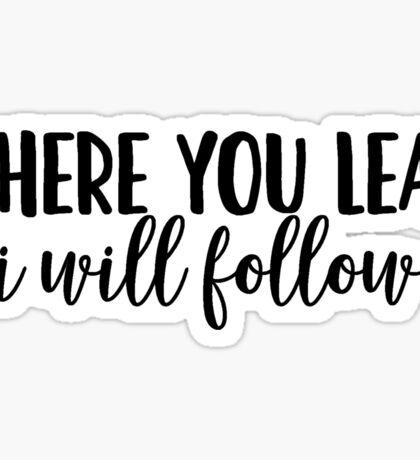 Where you lead, I will follow Sticker