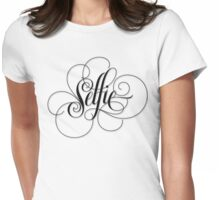 Elegantly Flourished Calligraphy Hand Lettering 'Selfie' Black on White Lettering Womens Fitted T-Shirt
