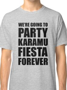 Party Karamu Fiesta Forever (Black Text) Classic T-Shirt