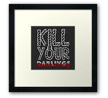 Kill Your Darlings Framed Print