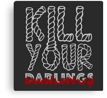 Kill Your Darlings Canvas Print