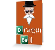 Breaking Bad Master Roshi Greeting Card