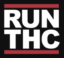 RUN THC (Parody) White Ink by FreshThreadShop