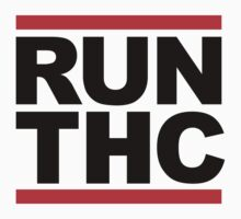 RUN THC (Parody) by FreshThreadShop