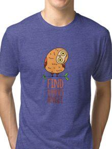 Owl wisdom. Find a perfect angle. Tri-blend T-Shirt