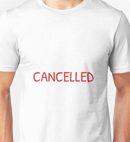Cancelled Unisex T-Shirt