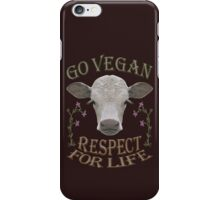 GO VEGAN - RESPECT FOR LIFE iPhone Case/Skin