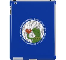 """""""That's None Of My Business Though"""" iPad Case/Skin"""