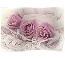 Happy Birthday Sis - Roses and Beaded Lace  Poster