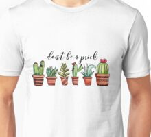 Don't Be a Prick Unisex T-Shirt