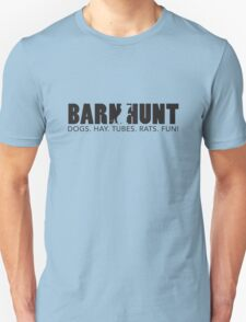 Dogs. Hay. Tubes. Rats. Fun! Unisex T-Shirt