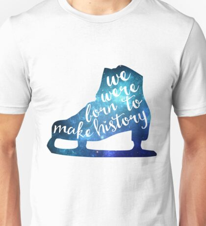 Born to Make History #3 Unisex T-Shirt