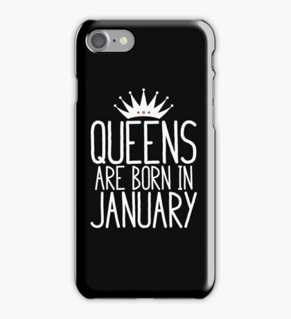 Queens Are Born In January - Birthday Gift iPhone Case/Skin