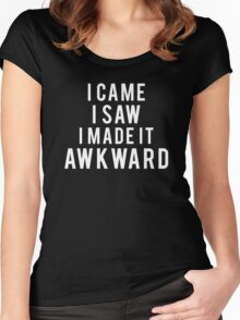 Funny - I Came I Saw I Made It Awkward Women's Fitted Scoop T-Shirt