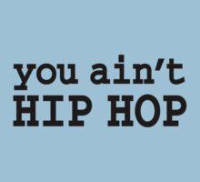 you ain't HIP HOP Kids Clothes